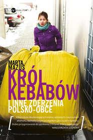 Król kebabów i inne zderzenia polsko-obce