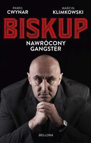 Biskup. Nawrócony gangster