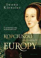 Kopciuszki na tronach Europy